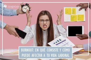 en-que-consiste-el-burnout-y-como-afecta-a-tu-vida-laboral