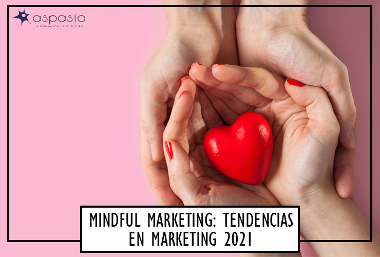 mindful-marketing-tendencias-en-marketing-2021